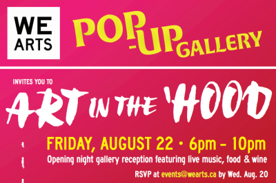 Art In The 'Hood: WE Arts Announces its First Pop­-UP Gallery Opening and Exhibit