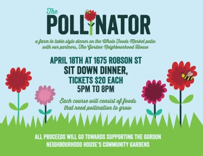 Whole Foods Market and Gordon Neighbourhood House present: The Pollinator