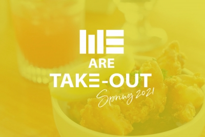 #WEAre Take-Out – Spring 2021